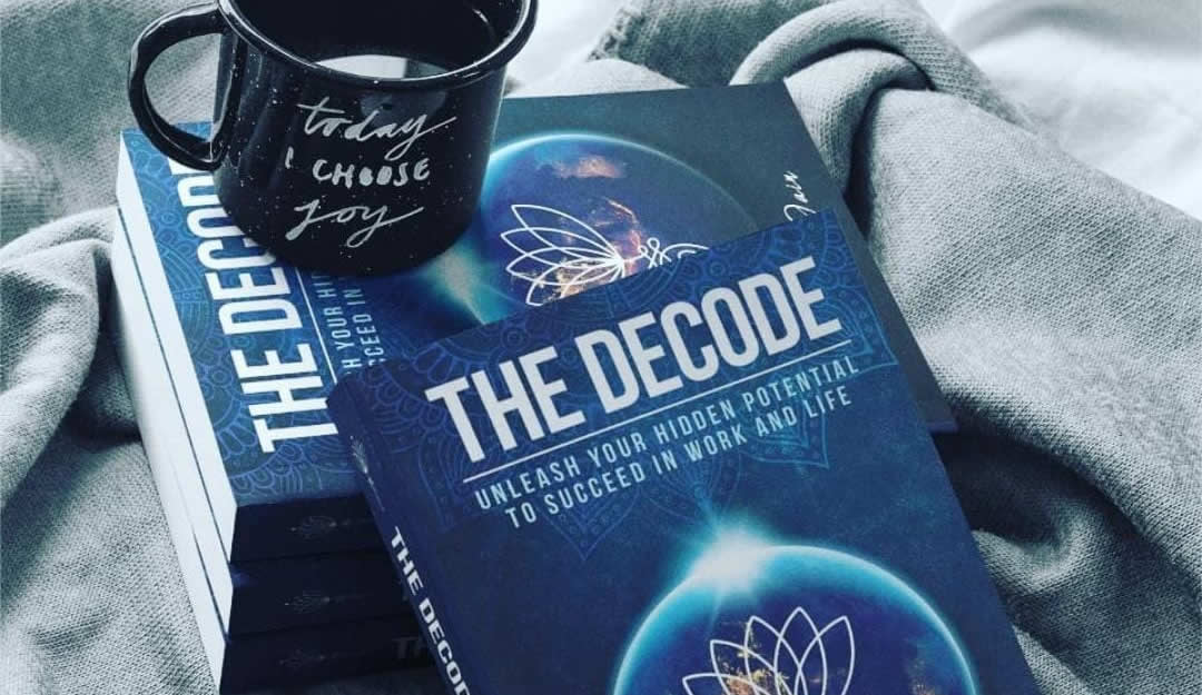 THE DECODE - Unleash Your Hidden Potential to Succeed in Work and Life written by Parul Jain